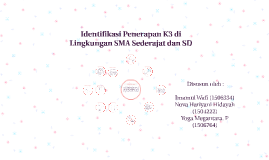 Copy of Identifikasi Penerapan K3 di Lingkungan SMA Sederajat dan SD
