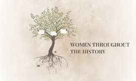 WOMEN THROUGHOUT THE HISTORY