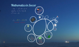 Copy of Math Research Project: Mathematics in Soccer