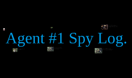 Copy of Agent#1 Spy log.