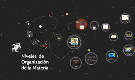Niveles  de Organizacion de la Materia
