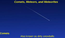Comets, Meteors, and Meteorites