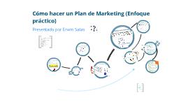 Cómo hacer un Plan de Marketing (Enfoque práctico)