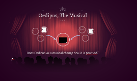 Oedipus, The Musical