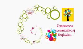 Competencia comunicativa y lingüística.
