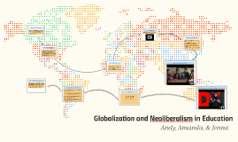 Globalization and Neoliberalism in Education