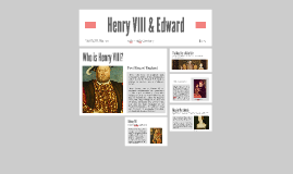Henry VIII & Edward