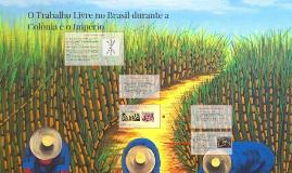 O Trabalho Livre no Brasil