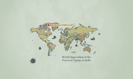 British Imperialism & the Forces of Change in India