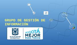 Copy of GRUPO DE GESTIÓN DE INFORMACIÓN