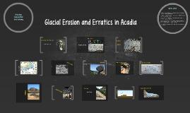 Glacial Erosion and Erratics in Acadia