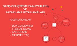 Copy of SATIŞ GELİŞTİRME FAALİYETLERİ