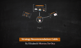 Strategy Recommendation: Cable