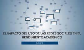 EL IMPACTO DEL USO DE LAS REDES SOCIALES EN EL RENDIMIENTO A