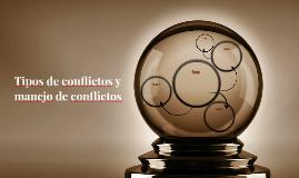 Tipos de conflictos y manejo de conflictos