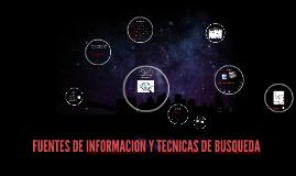 Copy of FUENTES DE INFORMACION Y TECNICAS DE BUSQUEDA