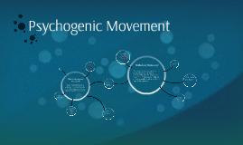 Psychogenic Movement