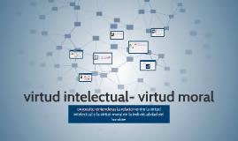 virtud intelectual- virtud moral