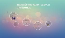 Copy of ORGANIZACIÓN SOCIAL-POLITICA Y CULTURAL DE LA ANTIGUA GRECIA