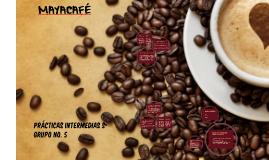 Anteproyecto MayaCafe, Prácticas Intermedias S-, Grupo 5