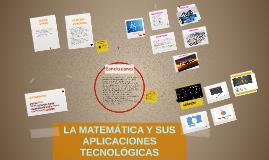 LA MATEMATICA Y SUS APLICACIONES TECNOLOGICAS