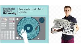 SHU Engineering and Maths Update