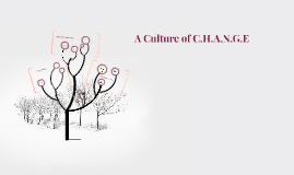 A Culture of C.H.A.N.G.E
