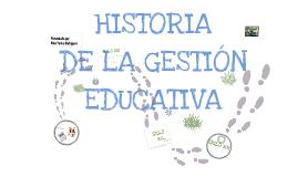 Copy of Historia de la gestion educativa