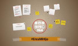 ANÁLISIS DE CAMPAÑA #ERESMIHIJO