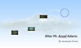 After Mr. Ansel Adams