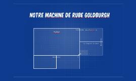 Notre MAchine de rube goldburgh