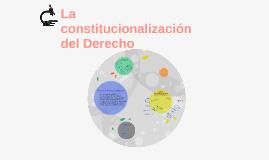 La constitucionalización del Derecho