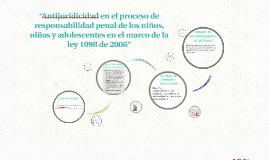 """""""Antijuridicidad en el proceso de responsabilidad penal de l"""