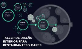 TALLER DE DISEÑO INTERIOR PARA RESTAURANTES Y BARES