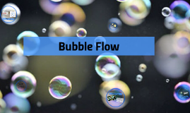 Bubble Flow