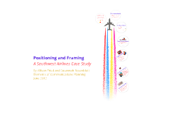 Copy of Southwest Case Study: Positioning and Framing
