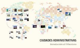 Copy of CIUDADES ADMINISTRATIVAS
