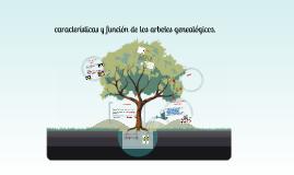 Copy of características y función de los arboles genealógicos.