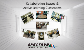 Collaboration Spaces & Active Learning Classrooms