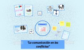 """""""La comunicación en los conflictos"""""""