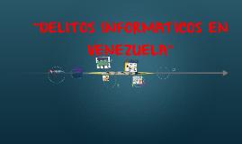 DELITOS INFORMATICOS EN VENEZUELA