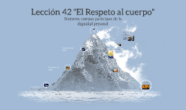 """Copy of Lección 42 """"El Respeto al cuerpo"""""""