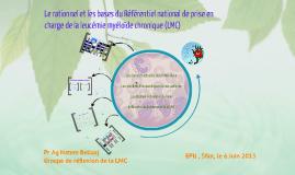 Le rationnel et les bases du Référentiel national de prise en charge de la leucémie myéloïde chronique (LMC)
