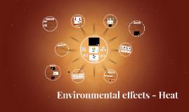 Environmental effects - Heat