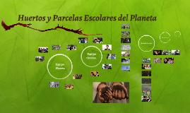 """""""Huertos y parcelas escolares del Planeta"""""""