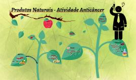 Produtos Naturais - Atividade Anticâncer