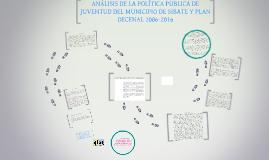 Copy of ANALISIS DE LA POLITICA PUBLICA DE JUVENTUD Y PLAN DECENAL D