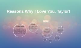 Reasons I Love You, Taylor!