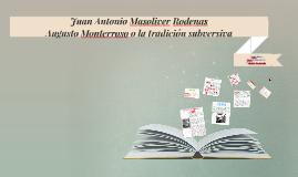 Juan Antonio Masoliver Rodenas - Augusto Monterroso o la trb