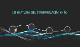 LITERATURA DEL PRERRENACIMIENTO